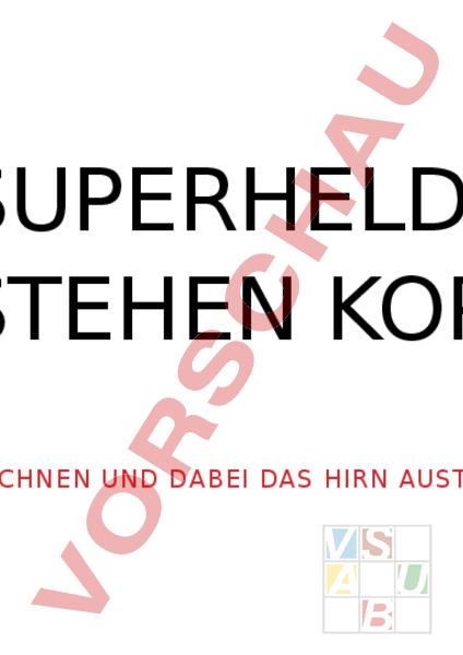 Arbeitsblatt: Zeichnen: Superhelden stehen Kopf - Bildnerisches ...